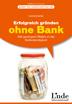 Erfolgreich gründen ohne Bank